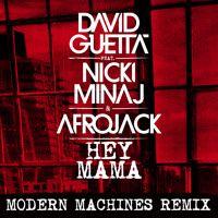 David Guetta ft. Nicki Minaj & Afrojack - Hey Mama (Modern Machines Remix) by David Guetta on SoundCloud
