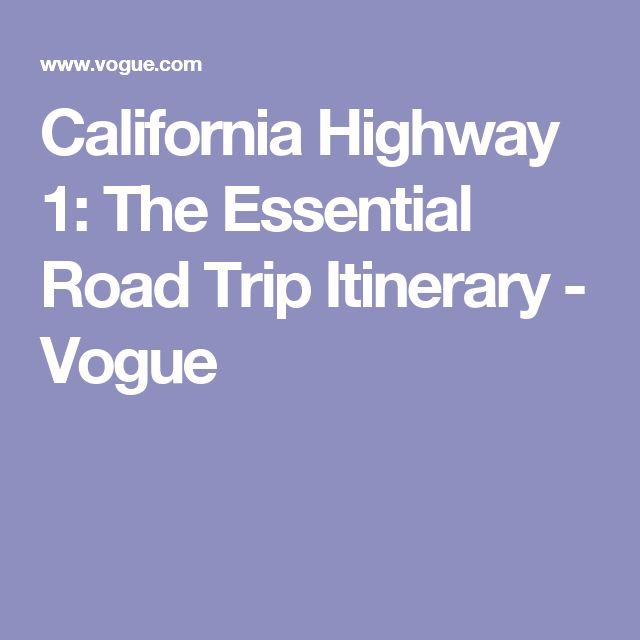 California Highway 1: The Essential Road Trip Itinerary - Vogue