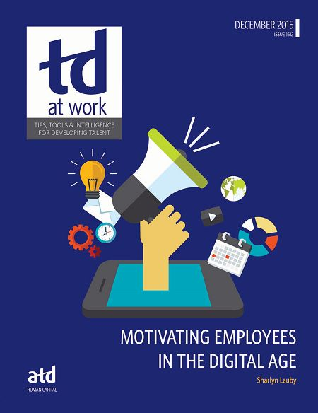 """""""Motivating Employees in the Digital Age"""" explains how you can use technological tools along with traditional motivational theory to reach the learner at the time of need."""