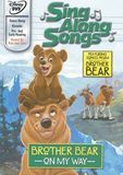 Disney's Sing-Along Songs: Brother Bear - On My Way [DVD] [English] [2003]