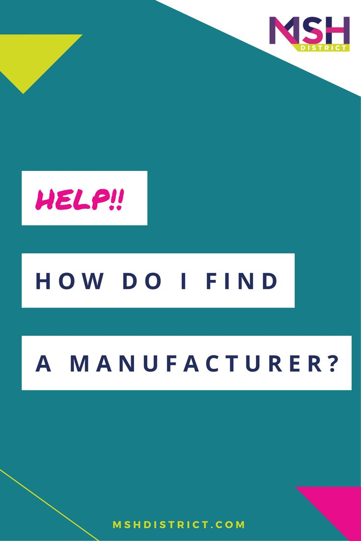 Help!! How Do I Find a Manufacturer? — MSH District | Fashion Startup Fund. The funny thing is finding a manufacturer is less about someone that will just make your product and ALL about the manufacturer that is right for your business model, the launch strategy and budget.