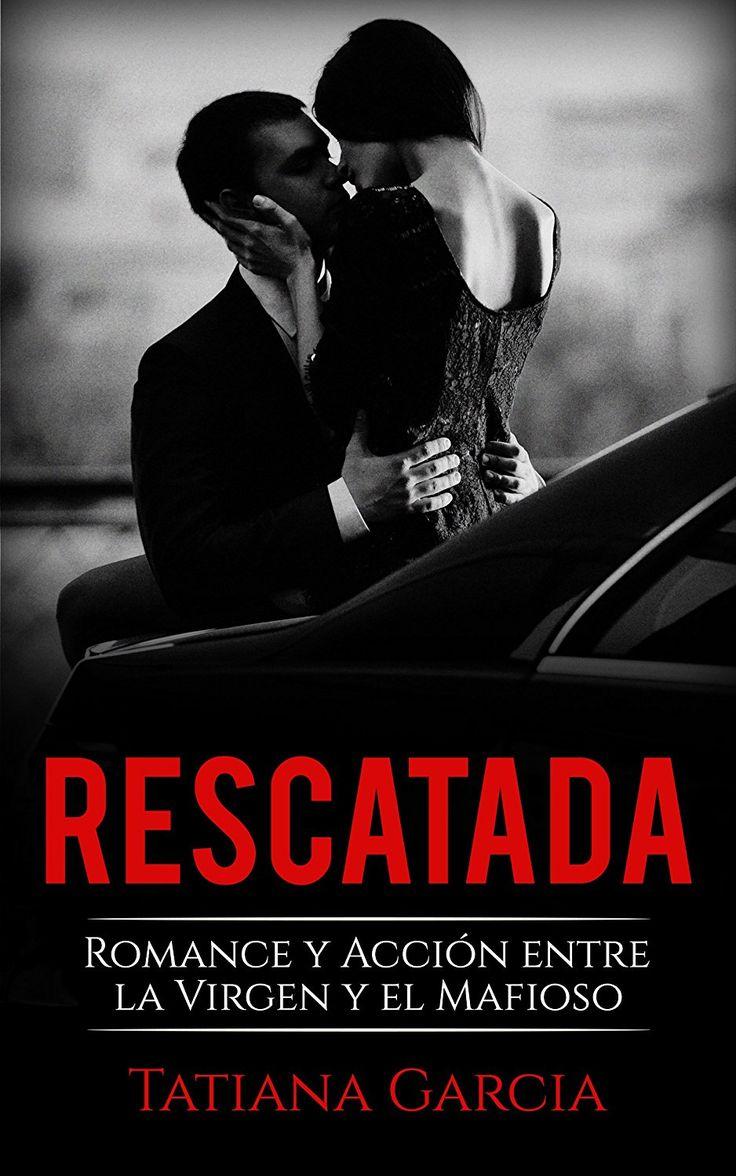 Rescatada: Romance y Acción entre la Virgen y el Mafioso (Novela Romántica)