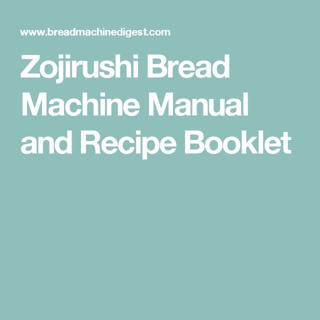Zojirushi Bread Machine Manual and Recipe Booklet