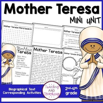 This product is part of a larger BUNDLE! Save 20% when you buy the bundle!This is a week-long mini unit about Mother Teresa. There are a variety of fun activities to do with your students during this unit! Included are:Colored & Black and White PostersKWL ChartReading SheetGraphic OrganizerWriting WorksheetsWord SearchAcrostic PoemWas/Wanted/HadTrading CardsColored & Black & White BookmarksTimeline ActivityAssessment & Answer Key*************************************Check out m...