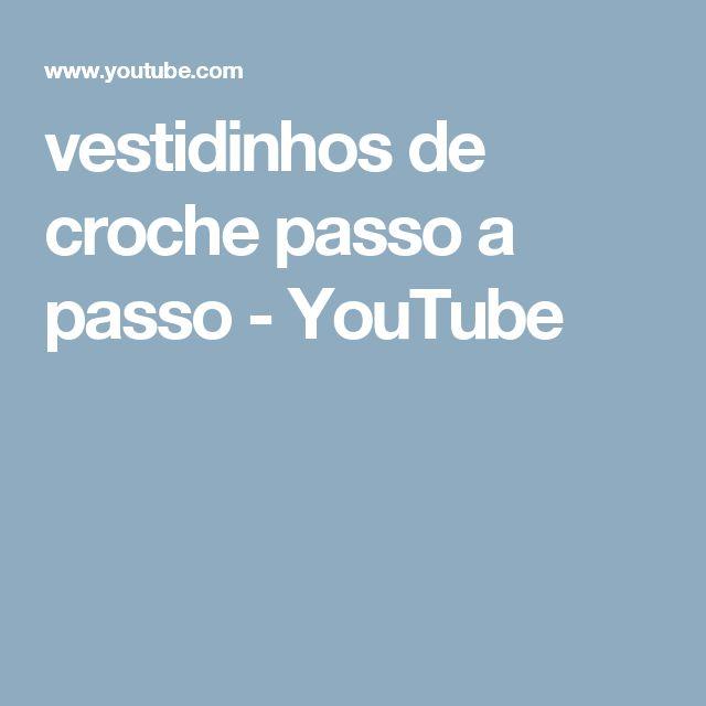 vestidinhos de croche passo a passo - YouTube