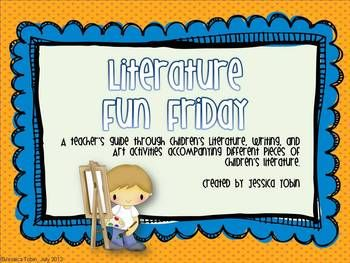 Literature Fun Friday- tying literature into art and writing