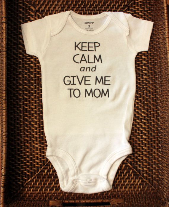 Funny Baby onesie Keep Calm and give me to Mom by PolkaDautz, $14.00