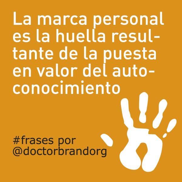 La marca personal es la huella resultante de la puesta en valor del autoconocimiento. #frases por Enrique Rueda