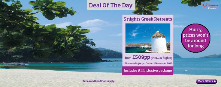 Thomson Deal of the Day!   This 5 night Greek Retreats onboard the Thomson Majesty will take you to Mykonos, Rhodes, Alanya and Limassol! Prices from £509pp; sailing 1 November from Corfu (including LGW flights and an All Inclusive Package).  Hurry as these prices wont be around for long!  #Holidays2013 #CruiseDeals