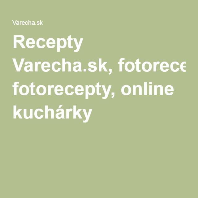 Recepty Varecha.sk, fotorecepty, online kuchárky