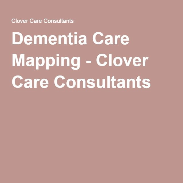 Dementia Care Mapping - Clover Care Consultants