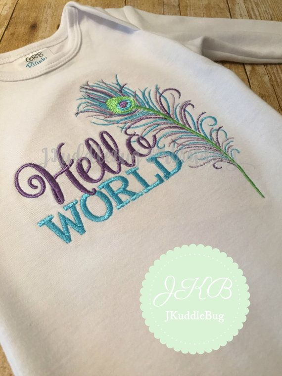Hello World Infant Gown - Peacock Feather - Going Home Outfit - Baby Shower Gift - Hospital Set - Announcement - Photo Prop