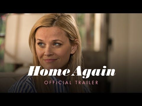 Home Again - Official Trailer  - In theaters September 2017 starring Reese Witherspoon and Michael Sheen. | Open Road Films