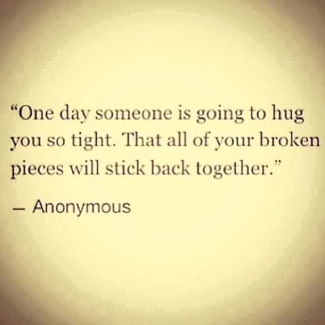 All your broken pieces will stick back together..