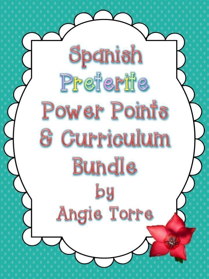 """Spanish Preterite Power Points and Curriculum Bundle by Angie Torre  In this, """"Spanish Preterite Power Points and Curriculum Bundle"""" you will find everything you need to teach the preterite tense.   It includes the following:  ~251 Power Point Slides ~273 Word Documents"""
