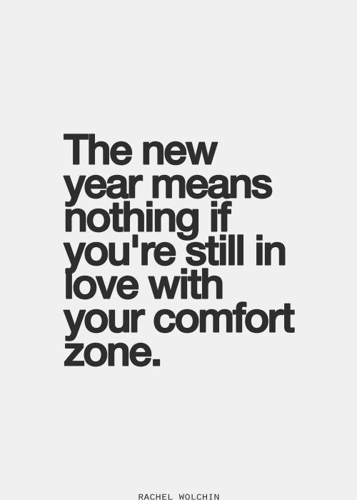 The new year means nothing if you're still in love with your comfort zone....great quote for 2015 | Friday Favorites from www.andersonandgrant.com