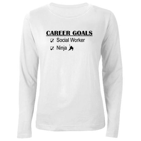 Social Worker Career Goals Women's Long Sleeve T-S