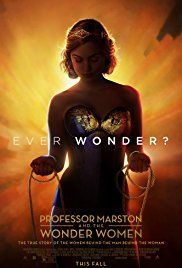 The story of psychologist William Moulton Marston, and his polyamorous relationship with his wife and his mistress who would inspire his creation of the superheroine, Wonder Woman.