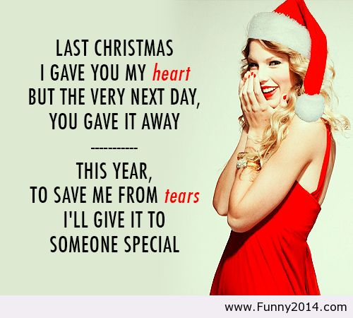 Last Christmas I gave you my heart but the very next day, you gave ...