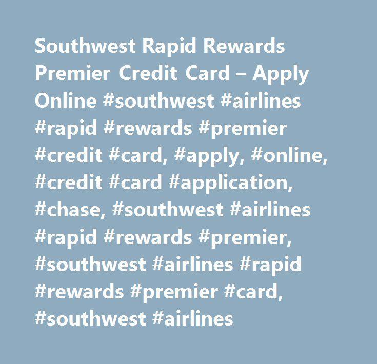 Southwest Rapid Rewards Premier Credit Card – Apply Online #southwest #airlines #rapid #rewards #premier #credit #card, #apply, #online, #credit #card #application, #chase, #southwest #airlines #rapid #rewards #premier, #southwest #airlines #rapid #reward