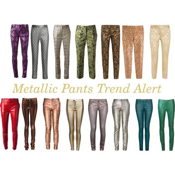 """Metallic Pants Trend Alert"" by modadasha on Polyvore"