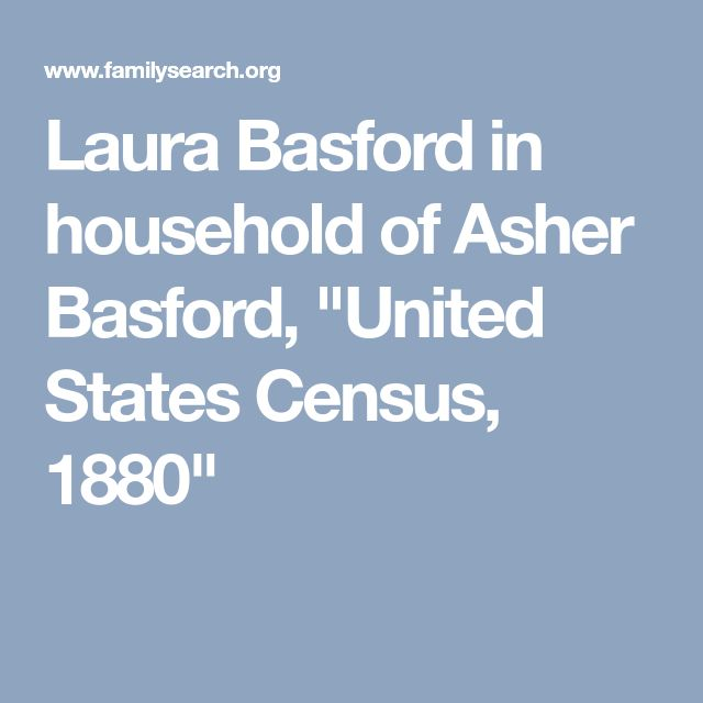 "Laura Basford in household of Asher Basford, ""United States Census, 1880"""