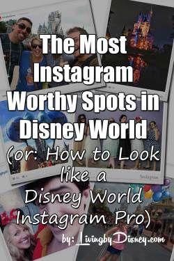 The Most Instagram Worthy Spots in Disney World