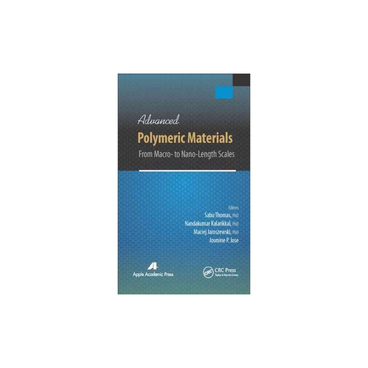 Advanced Polymeric Materials : From Macro- to Nano-Length Scales (Hardcover)