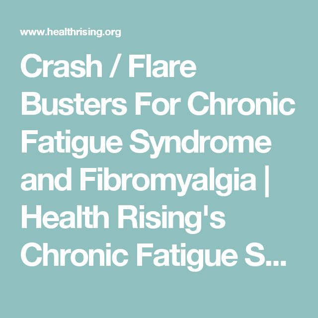 Crash / Flare Busters For Chronic Fatigue Syndrome and Fibromyalgia | Health Rising's Chronic Fatigue Syndrome (ME/CFS) and Fibromyalgia Forums