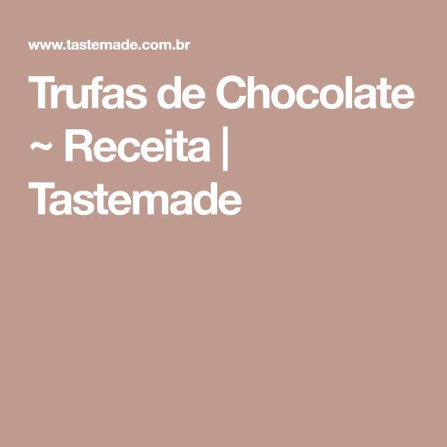 Trufas de Chocolate ~ Receita | Tastemade