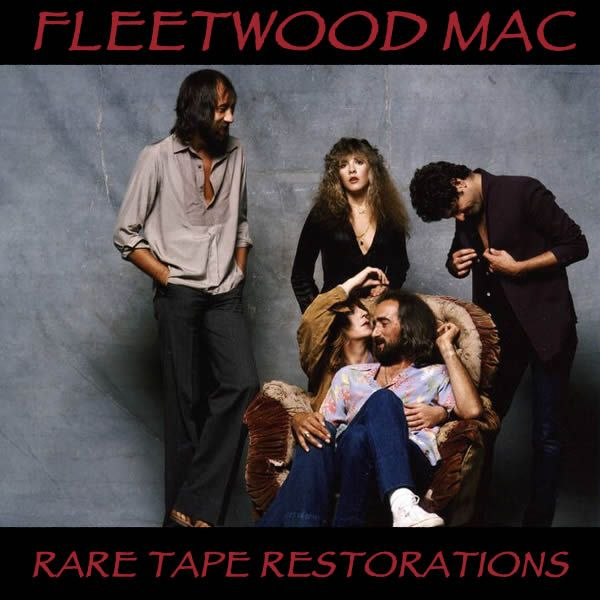 Fleetwood Mac - Rare Tape Restrorations
