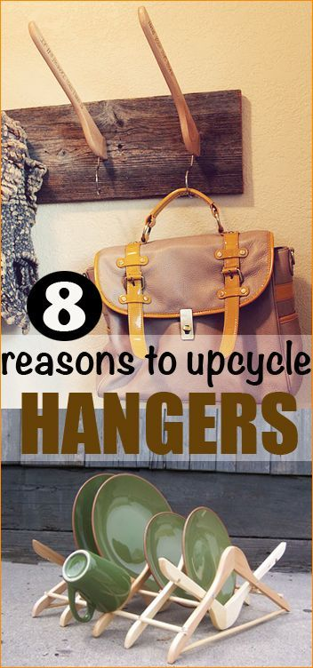 8 Reasons to Upcycle Hangers.  Great ideas for home decor, home organization and projects using wood or wire hangers.