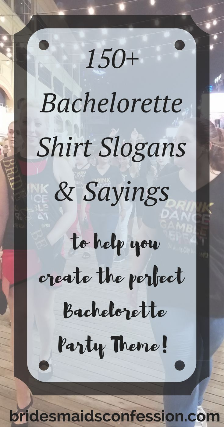 150+ Bachelorette party shirt slogans, sayings, and ideas to help you create the perfect bachelorette theme for your bride to be.
