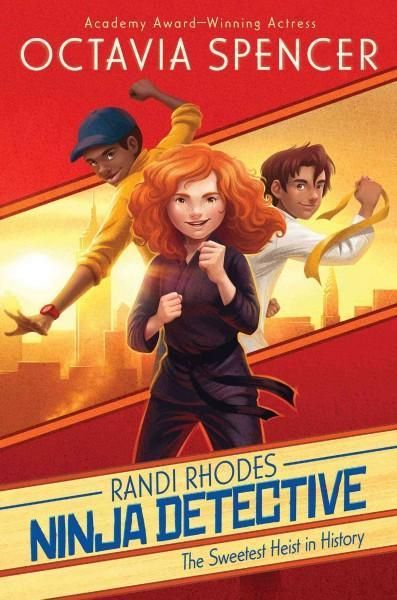 The Sweetest Heist in History (Randi Rhodes, Ninja Detective)