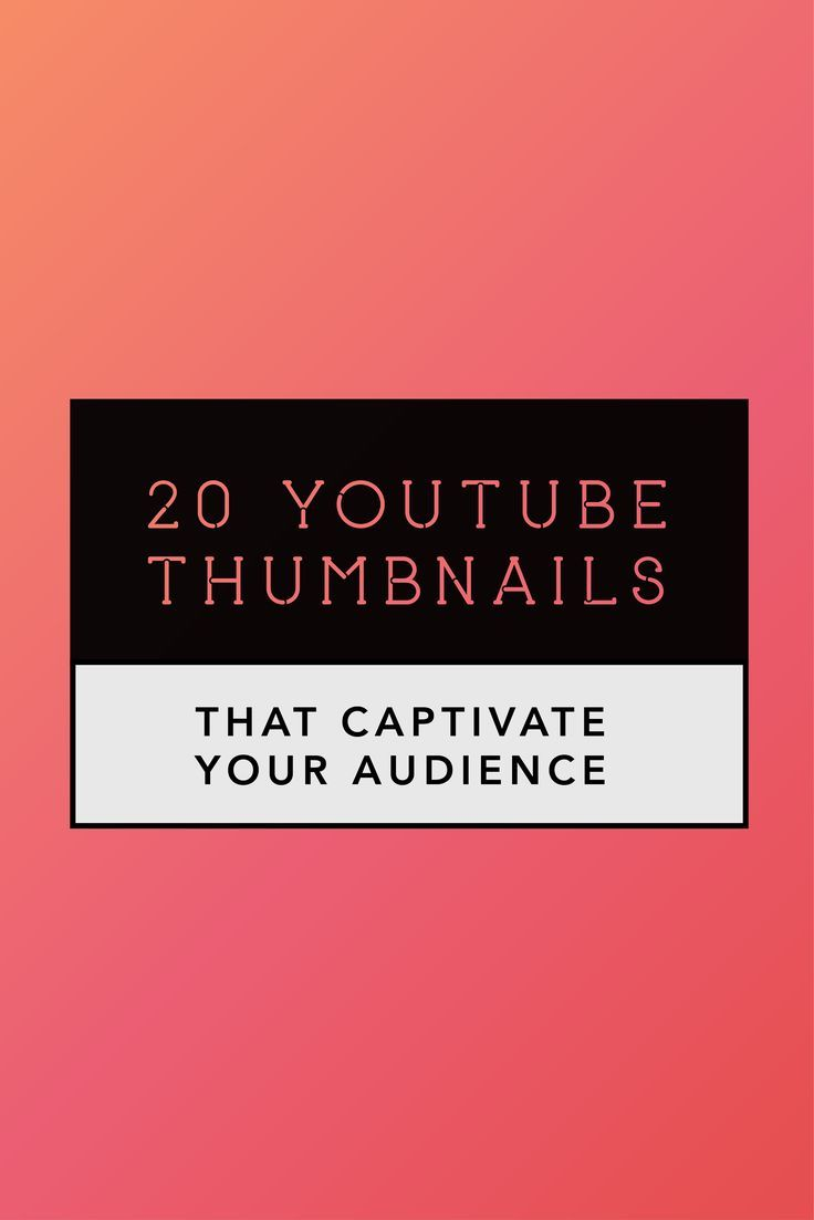 How to create compelling YouTube thumbnails that can attract attention within a split-second