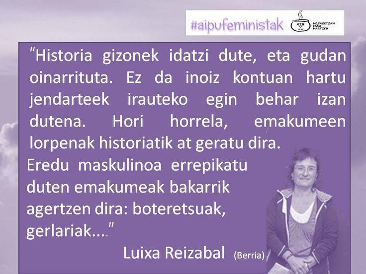 Historia guda eta emakumeen ekarpenak. Luixa Reizabal. #AipuFeministak #aipuak #euskaraz #hezkidetza #HezkidetzarenAlde #hezkuntza #igerrak