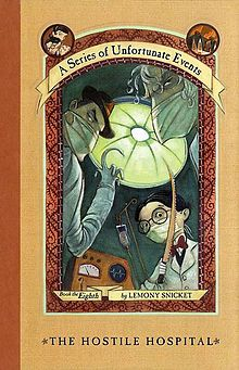 Lemony Snicket | The Hostile Hospital.