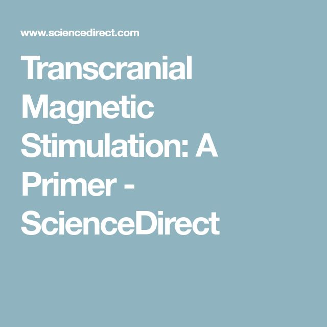 Transcranial Magnetic Stimulation: A Primer - ScienceDirect