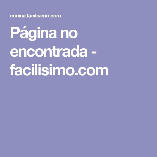 Página no encontrada - facilisimo.com