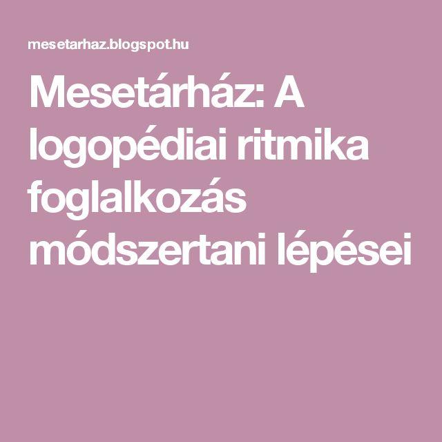 Mesetárház: A logopédiai ritmika foglalkozás módszertani lépései