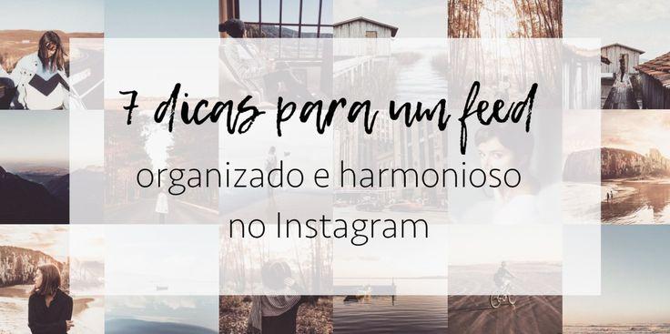 7 dicas para ter um Instagram organizado e harmonioso