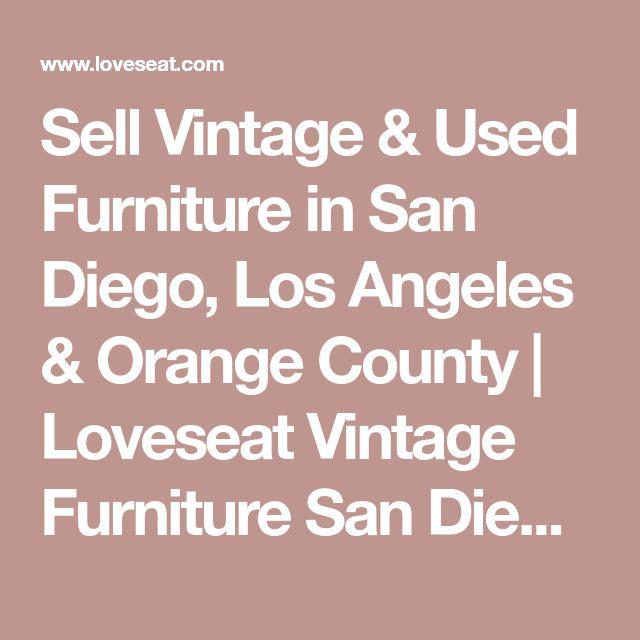 Sell Vintage & Used Furniture in San Diego, Los Angeles & Orange County | Loveseat Vintage Furniture San Diego, Los Angeles & Orange County