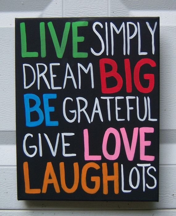 Words to live by! #HumanHairGuru Canvas Painting  Words to Live by by JordansCanvas on Etsy, $21.00  #itselementarymydear