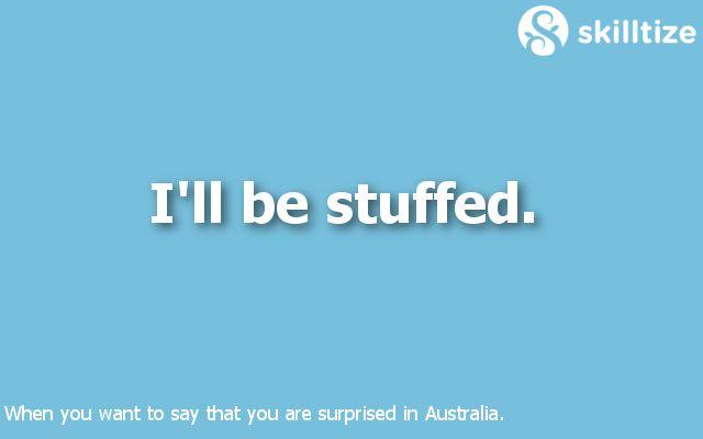 """I am surprised."" in Australian English."