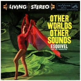 Esquivel+and+His+Orchestra+Other+Worlds+Other+Sounds+LP+Vinil+180g+Edição+Limitada+Audio+Fidelity+QRP+USA+-+Vinyl+Gourmet