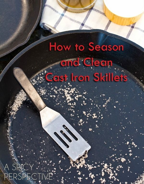 How to Season and Clean Cast Iron Skillets