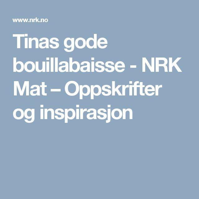 Tinas gode bouillabaisse - NRK Mat – Oppskrifter og inspirasjon