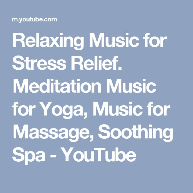 Relaxing Music for Stress Relief. Meditation Music for Yoga, Music for Massage, Soothing Spa - YouTube