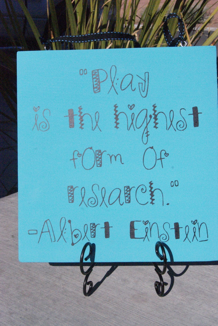 Play is the Highest Form of Research A. Einstein Quote Sign for Classroom or Playroom. $15.00, via Etsy.