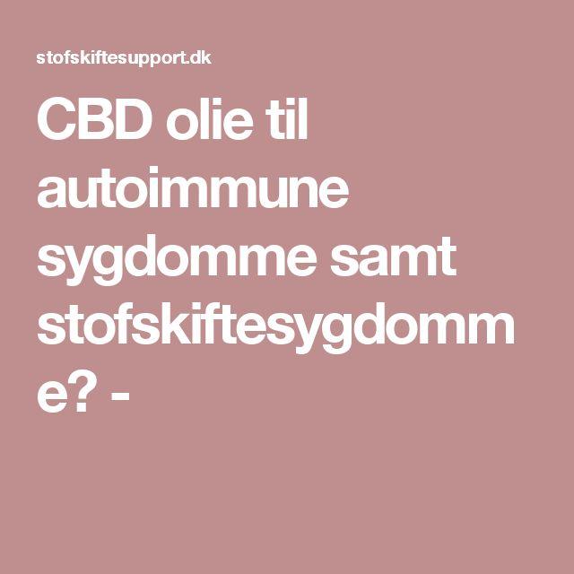 CBD olie til autoimmune sygdomme samt stofskiftesygdomme? -